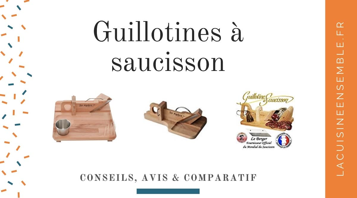 Notre guide sur les guillotines à saucisson